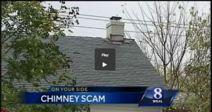 WGAL-TV's report alerting homeowners to chimney scams also advises them to use Chimney Safety Institute of America to avoid being victimized. CSIA.org/search is a great resource to do just that.